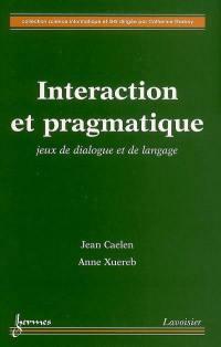 Interaction et pragmatique : jeux de dialogue et de langage