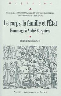 Le corps, la famille et l'Etat : hommage à André Burguière