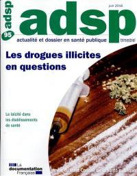 ADSP, actualité et dossier en santé publique. n° 95, Les drogues illicites en questions