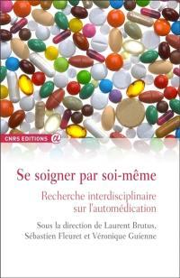 Se soigner par soi-même : recherche interdisciplinaire sur l'automédication