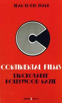 Continental films : l'incroyable Hollywood nazie