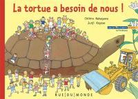 La tortue a besoin de nous !