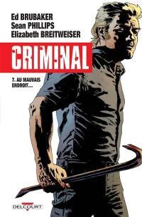 Criminal. Volume 7, Au mauvais endroit...