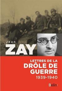 Lettres de la drôle de guerre : 1939-1940