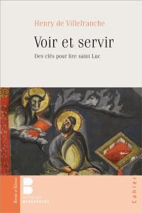 Voir et servir : des clés pour lire saint Luc
