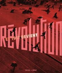 Et 1917 devient révolution