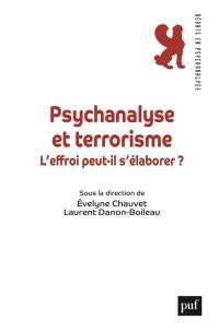 Psychanalyse et terrorisme : l'effroi peut-il s'élaborer ?