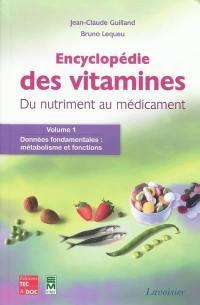 Encyclopédie des vitamines : du nutriment au médicament