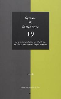 Syntaxe et sémantique. n° 19, La grammaticalisation des périphrases en aller et venir dans les langues romanes