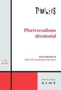 Tumultes. n° 48, Pluriversalisme décolonial
