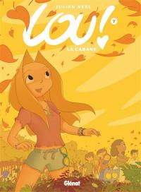 Lou !. Volume 7, La cabane