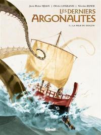 Les derniers Argonautes. Volume 2, La mer du destin