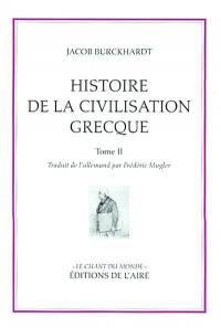 Histoire de la civilisation grecque. Volume 2, Histoire de la civilisation grecque