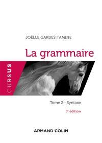 La grammaire. Volume 2, La syntaxe
