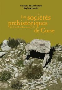 Les sociétés préhistoriques de Corse. Volume 1, Du Ve au IIIe millénaire av. J.-C.