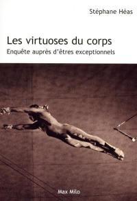Les virtuoses du corps