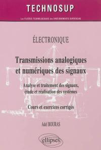 Electronique : transmissions analogiques et numériques des signaux : analyse et traitement des signaux, étude et réalisation des systèmes, cours et exercices corrigés, niveau B