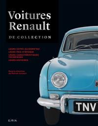 Voitures Renault de collection : leurs cotes aujourd'hui, leurs prix d'époque, leurs caractéristiques techniques, leurs histoires