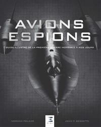 Avions espions : guide illustré de la Première Guerre mondiale à nos jours
