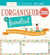L'organiseur familial 2017-2018 : une année zen et organisée en famille : de septembre 2017 à août 2018