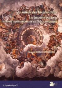 Au miroir des bienheureux : les émotions positives et leurs représentations en Grèce archaïque