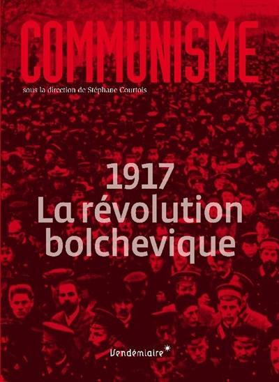 Communisme 2017 : 1917, la révolution bolchevique