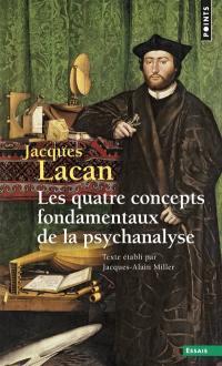 Le séminaire. Volume 11, Les quatre concepts fondamentaux de la psychanalyse