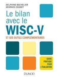 Le bilan avec le WISC-V et ses outils complémentaires : guide pratique pour l'évaluation