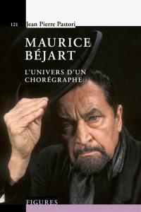 Maurice Béjart : l'univers d'un chorégraphe