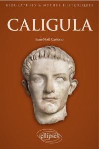 Caligula : au coeur de l'imaginaire tyrannique
