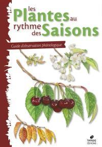 Les plantes au rythme des saisons : guide d'observation phénologique