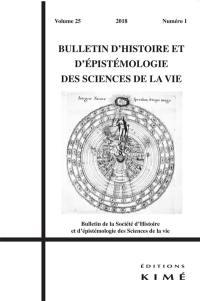 Bulletin d'histoire et d'épistémologie des sciences de la vie. n° 25-1,