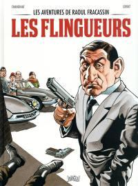 Les aventures de Raoul Fracassin. Volume 1, Les flingueurs