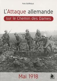 L'attaque allemande sur le Chemin des Dames