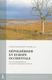 Dépoldériser en Europe occidentale : pour une géographie et une gestion intégrées du littoral