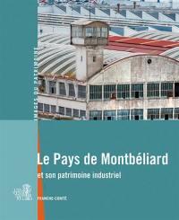 Le pays de Montbéliard et son patrimoine industriel : Franche-Comté
