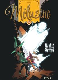 Mélusine. Volume 24, La ville fantôme