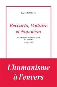 L'homme des droits de l'homme. Volume 9, Beccaria, Voltaire et Napoléon ou L'étrange humanisme pénal des Lumières, 1760-1810