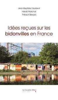 Idées reçues sur les bidonvilles en France