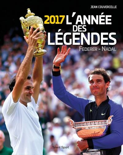 Une année de légendes : 2017, Federer-Nadal