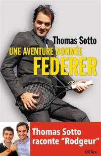 Une aventure nommée Federer