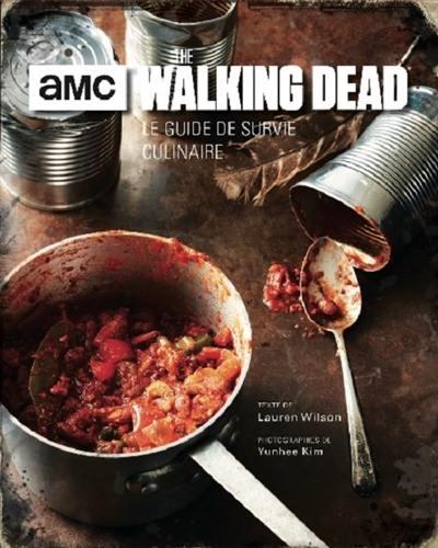 The AMC walking dead : le guide de survie culinaire