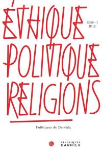 Ethique, politique, religions. n° 12, Politiques de Derrida