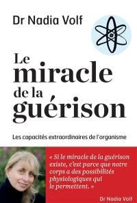 Le miracle de la guérison : les capacités extraordinaires de l'organisme