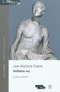 Voltaire nu : Jean-Baptiste Pigalle
