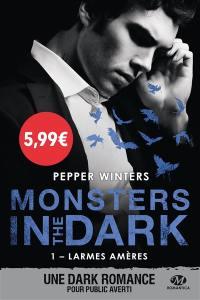 Monsters in the dark. Volume 1, Larmes amères