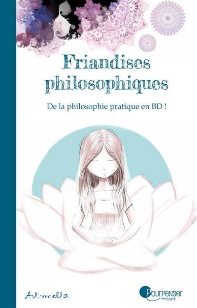 Friandises philosophiques, De la philosophie pratique en BD !