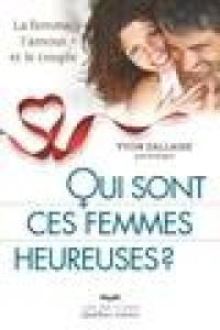 Qui sont ces femmes heureuses?  : la femme, l'amour et le couple