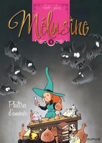 Mélusine. Volume 5, Philtres d'amour
