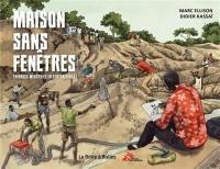 Maison sans fenêtres : enfances meurtries en Centrafrique